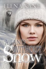 A Land Without Snow ebook by Elena Kane