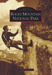 Rocky Mountain National Park ebook by Phyllis J. Perry