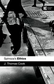 Spinoza's 'Ethics' - A Reader's Guide ebook by J. Thomas Cook