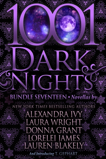 1001 Dark Nights: Bundle Seventeen ebook by Alexandra Ivy,Laura Wright,Donna Grant,Lorelei James,Lauren Blakely,T. Gephart