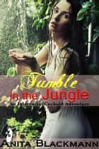 Tumble in the Jungle: An Interracial Cuckold Adventure ebook by Anita Blackmann
