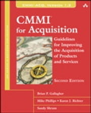 CMMI for Acquisition - Guidelines for Improving the Acquisition of Products and Services ebook by Brian Gallagher,Mike Phillips,Karen Richter,Sandra Shrum