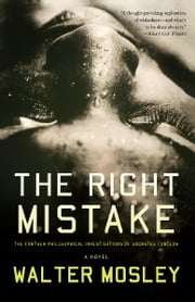The Right Mistake - The Further Philosophical Investigations of Socrates Fortlow ebook by Walter Mosley