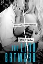 The Line Between - The Line Between #1 eBook by Tamsyn Bester