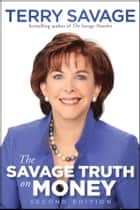 The Savage Truth on Money ebook by Terry Savage