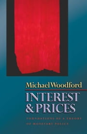 Interest and Prices - Foundations of a Theory of Monetary Policy ebook by Michael Woodford