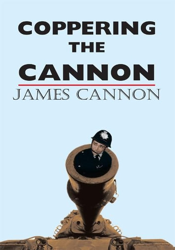 COPPERING THE CANNON ebook by JAMES CANNON