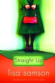 Straight Up ebook by Lisa Samson