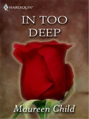 In Too Deep ebook by Maureen Child