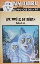 Les Zwüls de Réhan ebook by Gabriel Jan