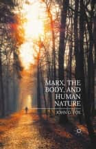 Marx, the Body, and Human Nature ebook by John Fox