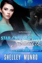 Star-Crossed with Scarlett ebook by Shelley Munro