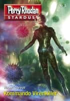 Stardust 5: Kommando Virenkiller ebook by Robert Corvus