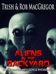 Aliens in the Backyard ebook by Trish MacGregor