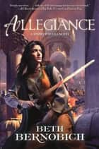 Allegiance - A River of Souls Novel ebook by Beth Bernobich