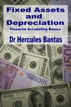 Fixed Assets and Depreciation ebook by Hercules Bantas
