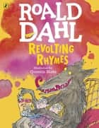 Revolting Rhymes (Colour Edition) ebook by Roald Dahl,Quentin Blake