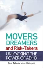 Movers, Dreamers, and Risk-Takers ebook by Kevin Roberts