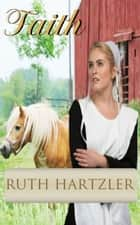 Faith (Amish Romance) - Amish Romance ebook by Ruth Hartzler