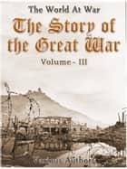 The Story of the Great War, Volume 3 of 8 ekitaplar by Various