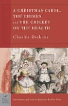 A Christmas Carol, The Chimes & The Cricket on the Hearth (Barnes & Noble Classics Series) ebook by Charles Dickens, Katherine Kroeber Wiley, Katherine Kroeber Wiley