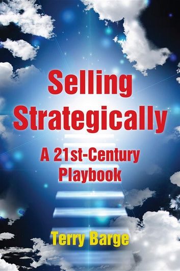 Selling Strategically - A 21st-Century Playbook ebook by Terry Barge