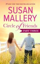 Circle of Friends: Part 3 of 6 ebook by Susan Mallery