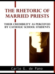 The Rhetoric of Married Priests ebook by Jose Carlo G. de Pano
