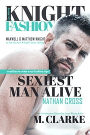 Sexiest Man Alive (Knight Fashion Series Book 1) ebook by M. Clarke