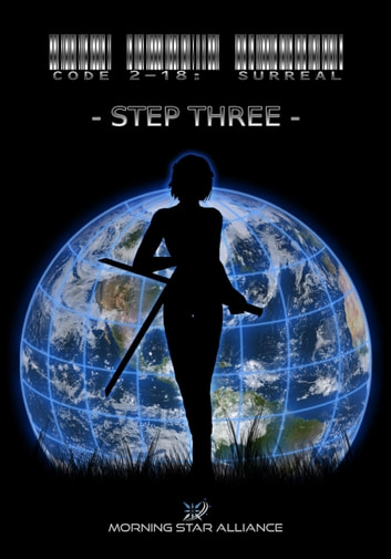 Code 2-18: Surreal - Step Three ebook by Morning Star Alliance