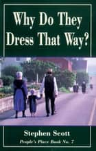 Why Do They Dress That Way? - People's Place Book No. 7 ebook by Stephen Scott