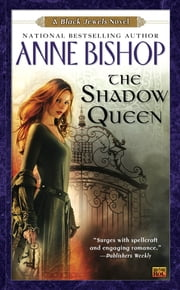 The Shadow Queen - A Black Jewels Novel ebook by Anne Bishop