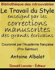 Le Travail du Style enseigné par les corrections manuscrites des grands écrivains ebook by Kobo.Web.Store.Products.Fields.ContributorFieldViewModel