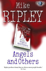 Angels and Others ebook by Mike Ripley