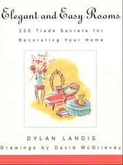 Elegant and Easy Rooms ebook by Dylan Landis