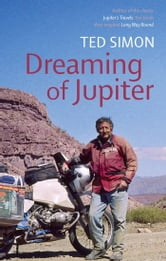 Dreaming Of Jupiter ebook by Ted Simon