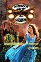 Das magische Amulett #11: Herrin der Geisterinsel - Romantic Thriller ebook by Jan Gardemann