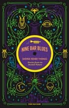 Nine Bar Blues ebook by Sheree Renée Thomas