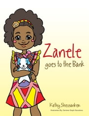 Zanele goes to the Bank ebook by Kathy Sheosanker