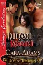 Dungeon Research ebook by Cara Adams