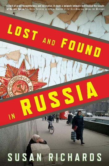Lost and Found in Russia - Lives in the Post-Soviet Landscape ebook by Susan Richards