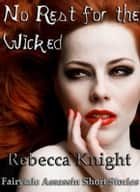 No Rest for the Wicked ebook by Rebecca Knight