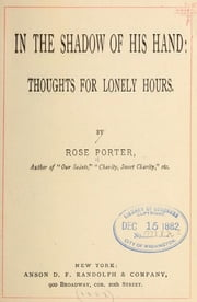 In the shadow of His hand: thoughts for lonely hours ebook by Rose Porter