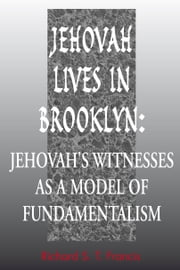 Jehovah Lives in Brooklyn ebook by Richard S Francis