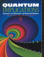 Quantum Implications - Essays in Honour of David Bohm ebook by Basil Hiley,F. David Peat