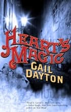 Heart's Magic ebook by Gail Dayton
