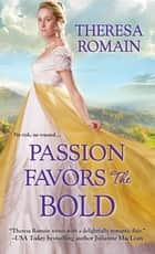Passion Favors the Bold ebook by