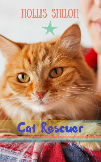 Cat Rescuer ebook by Hollis Shiloh