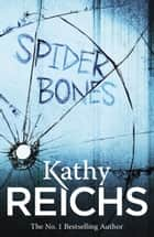 Spider Bones - (Temperance Brennan 13) ebook by Kathy Reichs