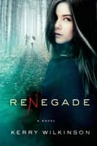 Renegade ebook by Kerry Wilkinson
